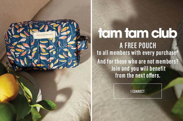 Tam tam club : a free pouch to all members with every purchase*