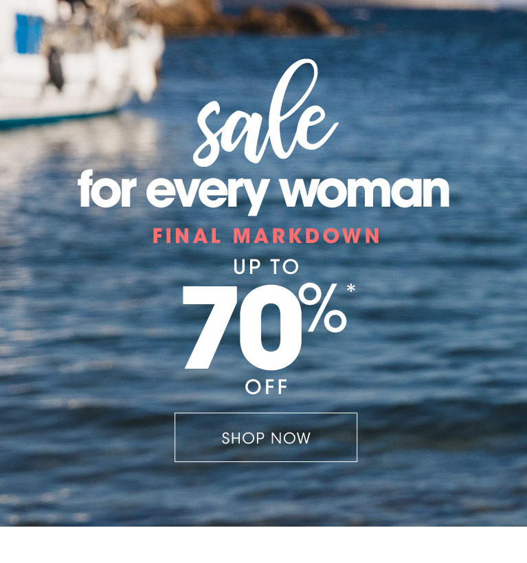 Sale for every woman up to 70% off